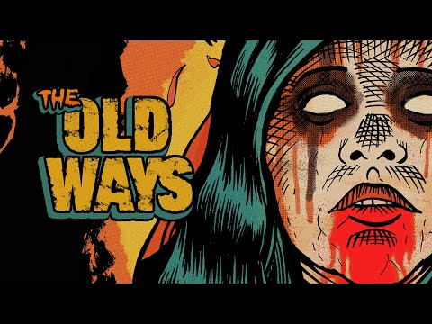 The Old Ways - Teaser Trailer