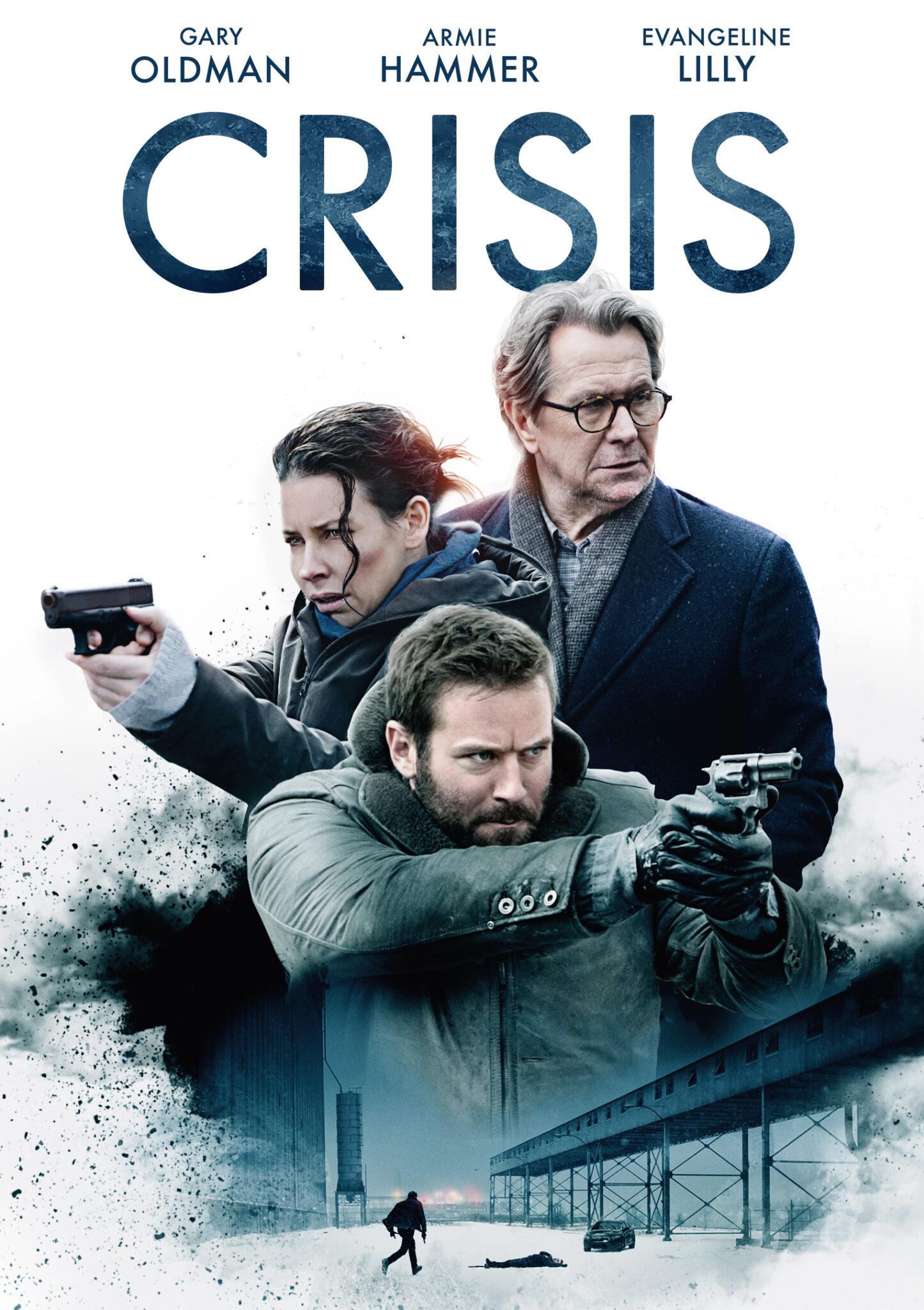Das Plakat des Films Crisis zeigt die drei Protagonisten, Gary Oldman, Armie Hammer und Evangeline Lilly, sowie den Titel in Großbuchstaben vor weißem Hintergrund.