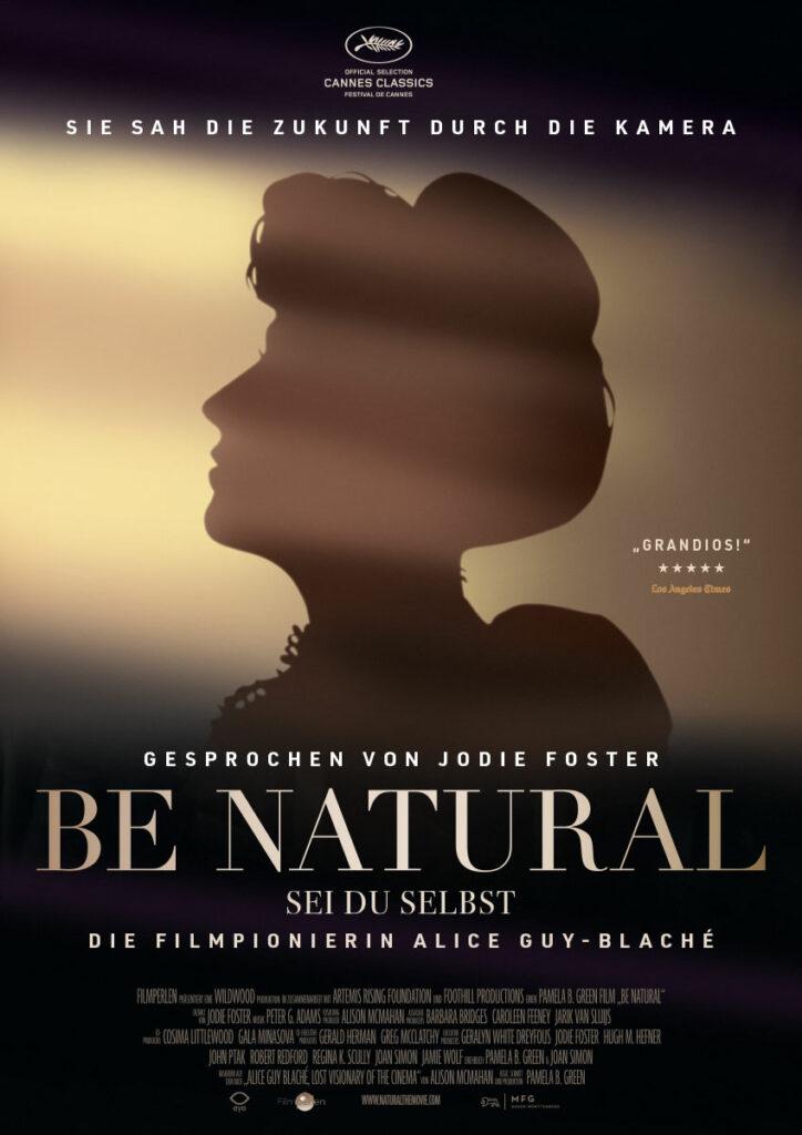 BE NATURAL: SEI DU SELBST Filmplakat, Gegenlichtaufnahme Alice Guy-Blaché