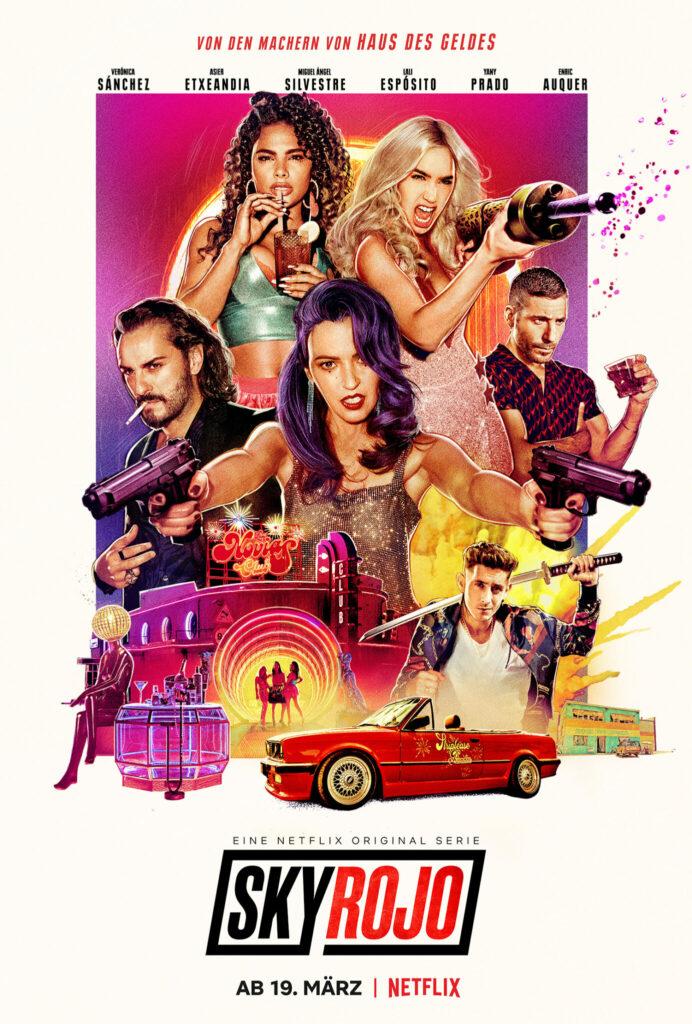 Neu auf Netflix im Juli 2021: Die zweite Staffel von Sky Rojo - Auf dem Plakat zur 1. Staffel sind in grellen Farben alle wichtigen FIguren der Serie zu sehen, teils bewaffnet oder mit Zigarette oder mit einem Whiskey-Glas in der Hand