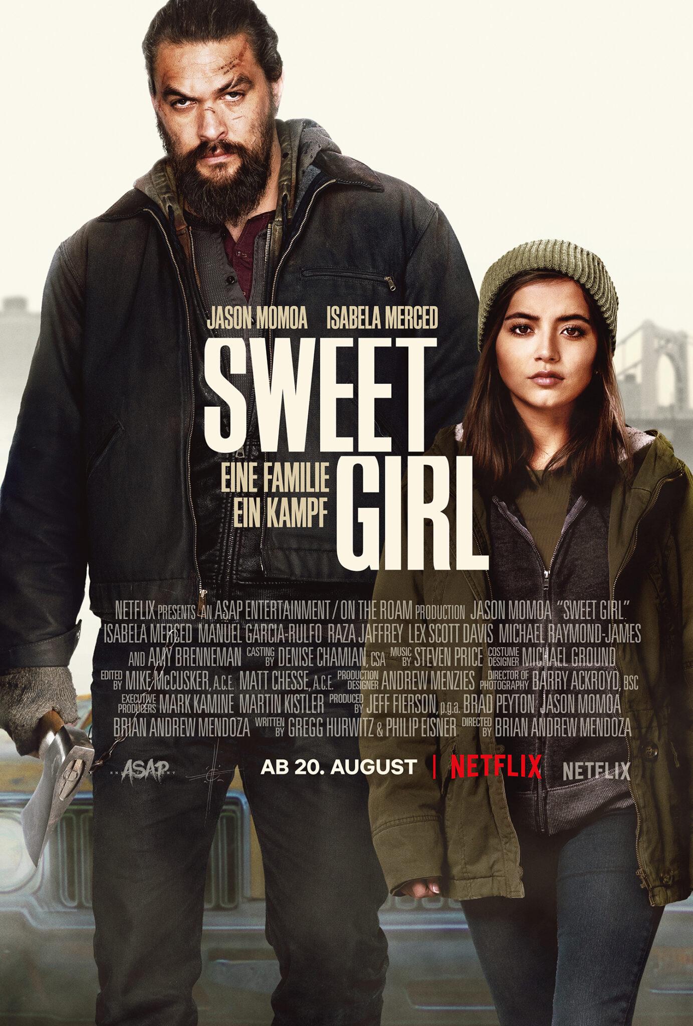 Das deutsche Poster zu Sweet Girl zeigt die Protagonisten nebeneinander, Jason Momoa und Isabela Merced und mittig den Filmtitel. Darunter befinden sich die Credits sowie das Startdatum der Produktion.