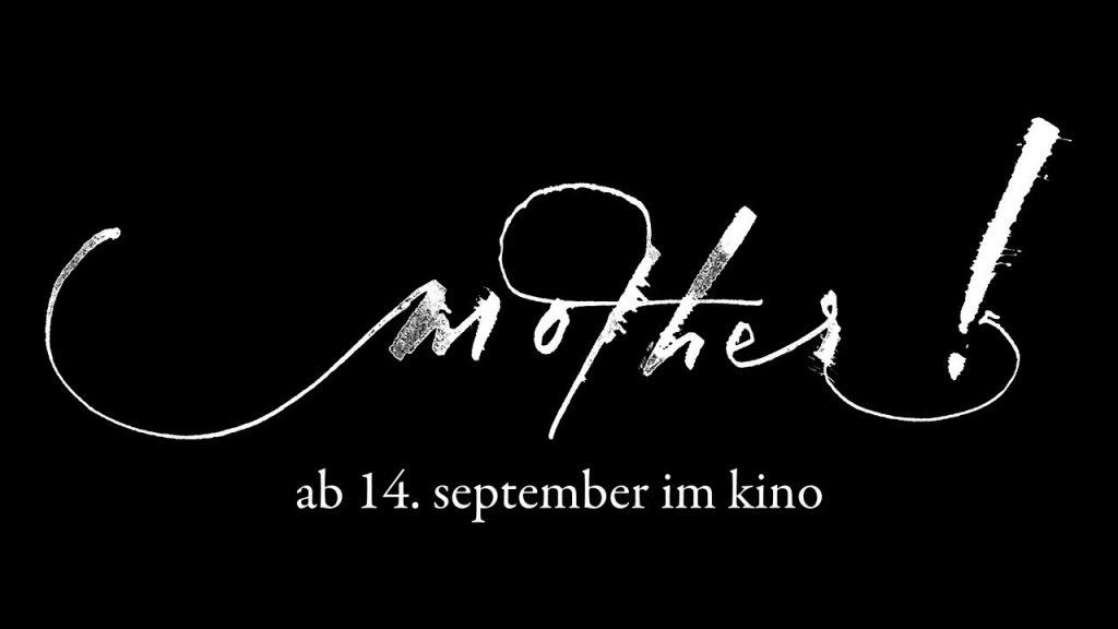 Mother! Ein Film von Darren Aronofsky